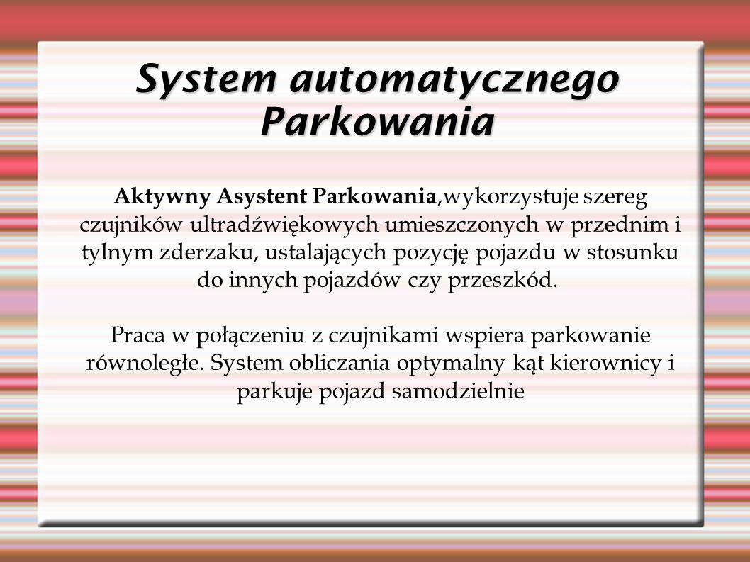 System automatycznego Parkowania Aktywny Asystent Parkowania,wykorzystuje szereg czujników ultradźwiękowych umieszczonych w przednim i tylnym zderzaku