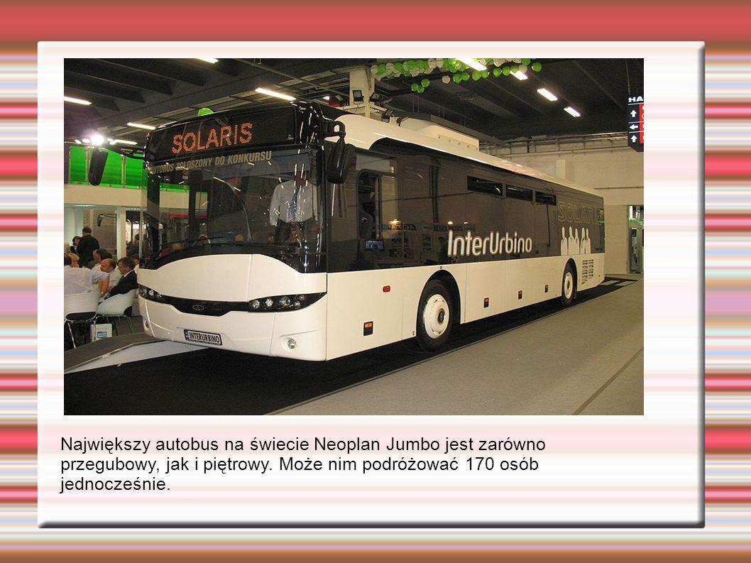 Największy autobus na świecie Neoplan Jumbo jest zarówno przegubowy, jak i piętrowy. Może nim podróżować 170 osób jednocześnie.