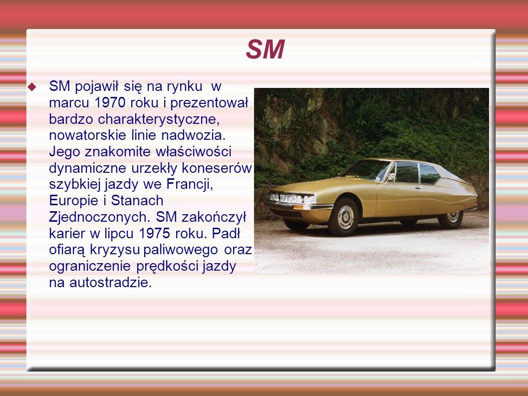 SM SM pojawił się na rynku w marcu 1970 roku i prezentował bardzo charakterystyczne, nowatorskie linie nadwozia.