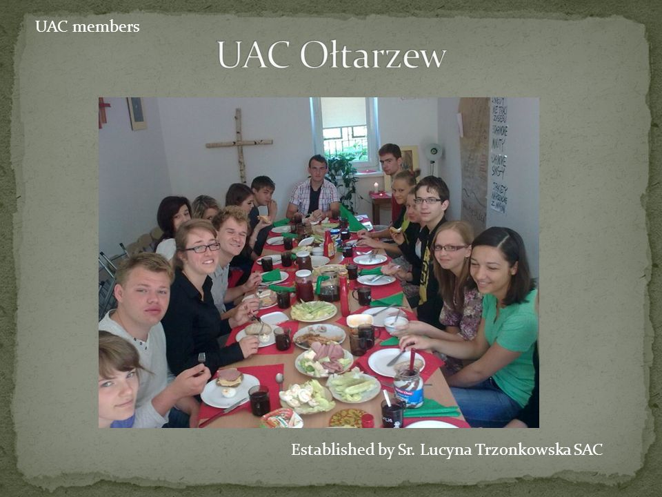 Established by Sr. Lucyna Trzonkowska SAC UAC members