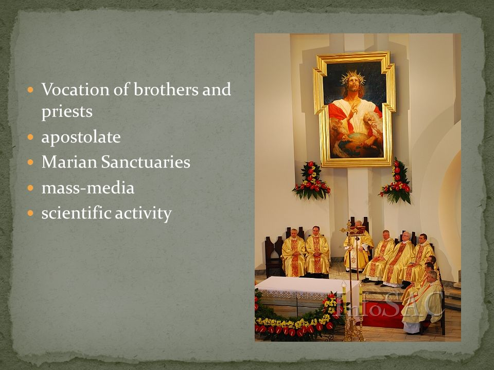 Vocation of brothers and priests apostolate Marian Sanctuaries mass-media scientific activity