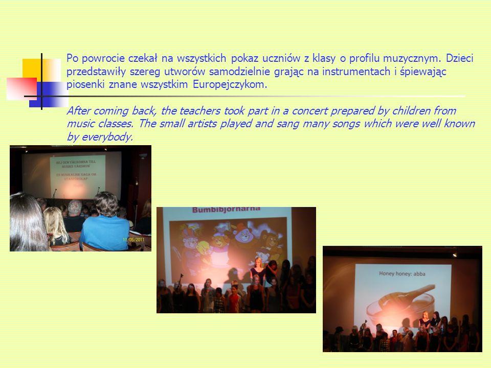 Po powrocie czekał na wszystkich pokaz uczniów z klasy o profilu muzycznym.