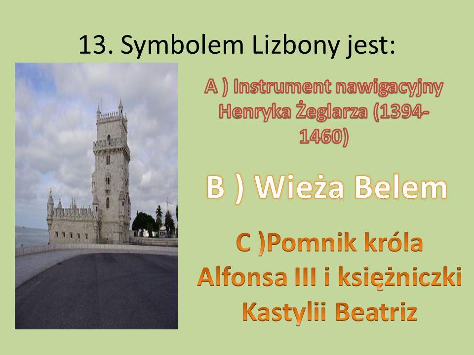 13. Symbolem Lizbony jest:
