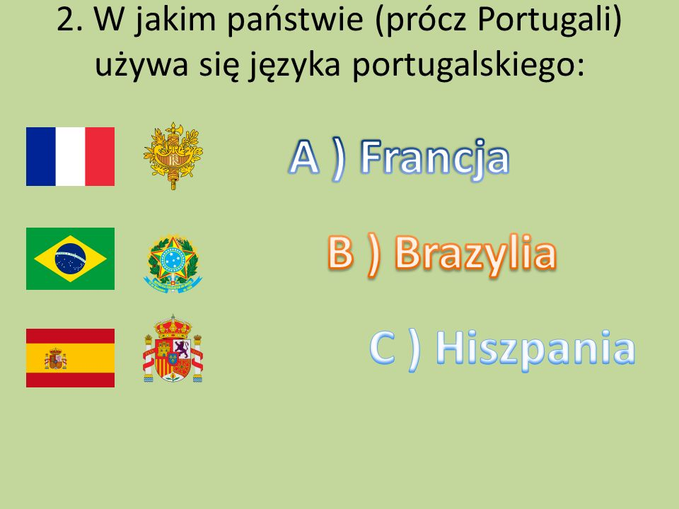 2. W jakim państwie (prócz Portugali) używa się języka portugalskiego: