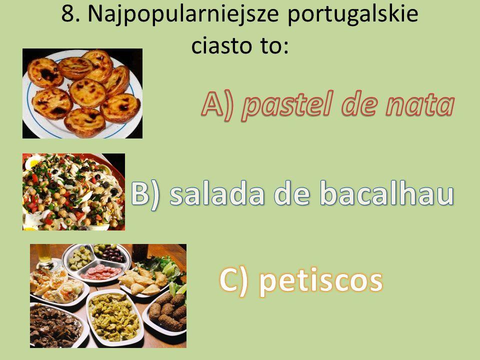 8. Najpopularniejsze portugalskie ciasto to: