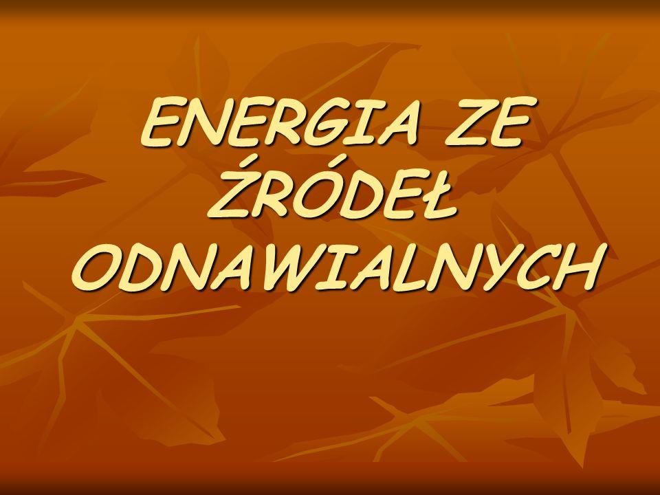 ENERGIA ZE ŹRÓDEŁ ODNAWIALNYCH