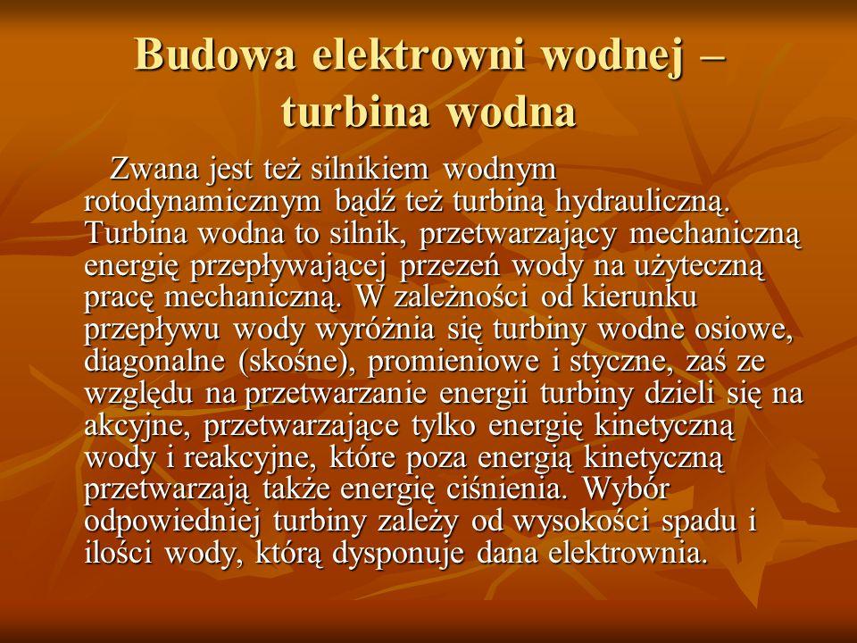 Budowa elektrowni wodnej - zapora Nie jest niezbędna we wszystkich rodzajach hydroelektrowni, większość elektrowni wodnych posiada jednak zapory.