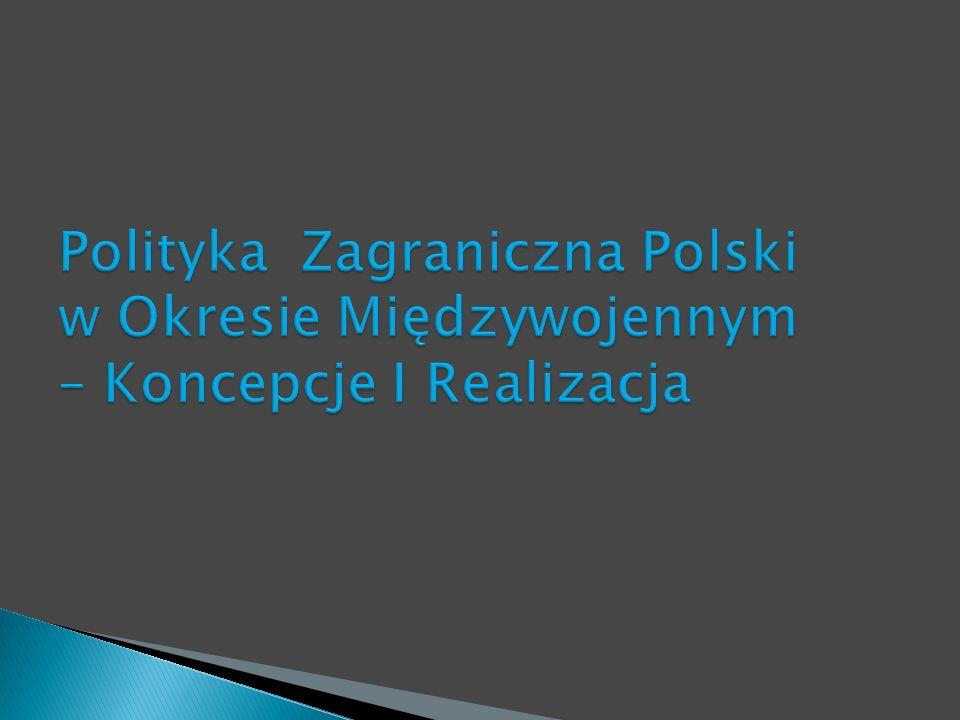 Na początku lat 30-tych została opracowana przez Piłsudzkiego i jego współpracowników (przede wszystkim Józefa Becka, od 1932 r.