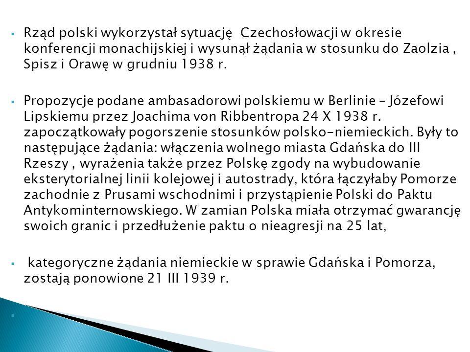 Rząd polski wykorzystał sytuację Czechosłowacji w okresie konferencji monachijskiej i wysunął żądania w stosunku do Zaolzia, Spisz i Orawę w grudniu 1