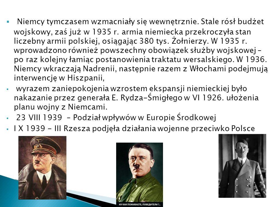 Niemcy tymczasem wzmacniały się wewnętrznie. Stale rósł budżet wojskowy, zaś już w 1935 r. armia niemiecka przekroczyła stan liczebny armii polskiej,