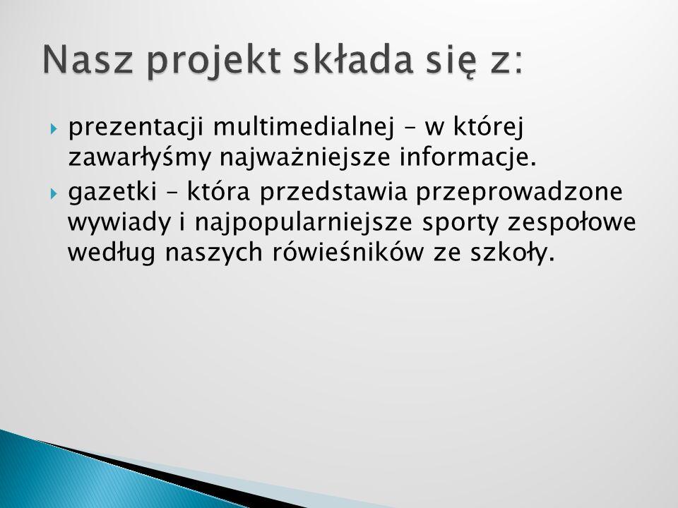 prezentacji multimedialnej – w której zawarłyśmy najważniejsze informacje.
