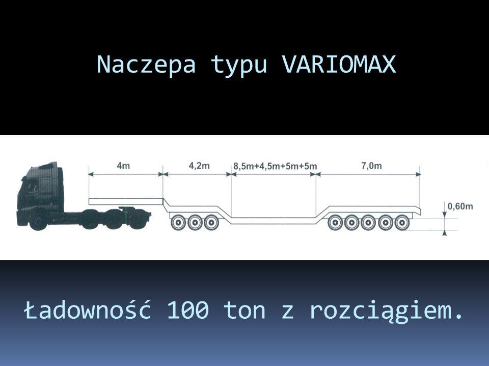 Naczepa typu VARIOMAX Ładowność 100 ton z rozciągiem.