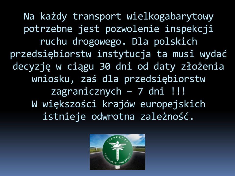 Na każdy transport wielkogabarytowy potrzebne jest pozwolenie inspekcji ruchu drogowego. Dla polskich przedsiębiorstw instytucja ta musi wydać decyzję