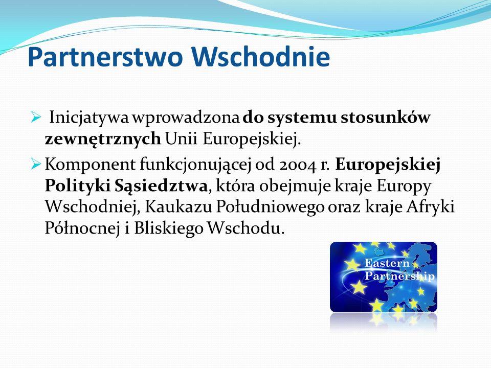 Partnerstwo Wschodnie Inicjatywa wprowadzona do systemu stosunków zewnętrznych Unii Europejskiej. Komponent funkcjonującej od 2004 r. Europejskiej Pol
