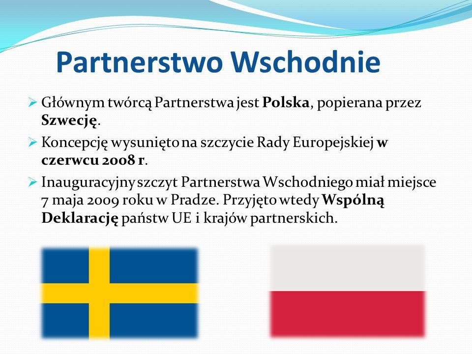 Partnerstwo Wschodnie Głównym twórcą Partnerstwa jest Polska, popierana przez Szwecję. Koncepcję wysunięto na szczycie Rady Europejskiej w czerwcu 200