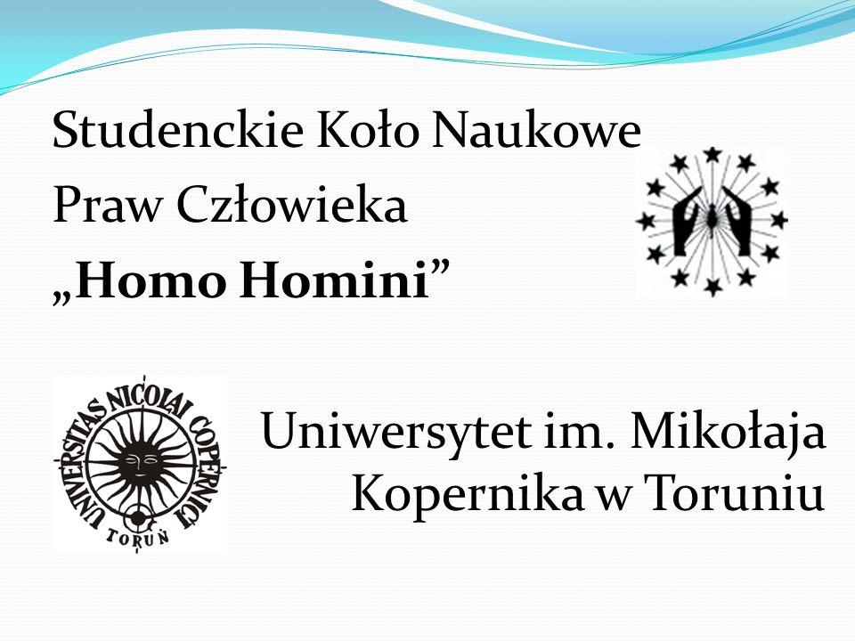 Studenckie Koło Naukowe Praw Człowieka Homo Homini Uniwersytet im. Mikołaja Kopernika w Toruniu