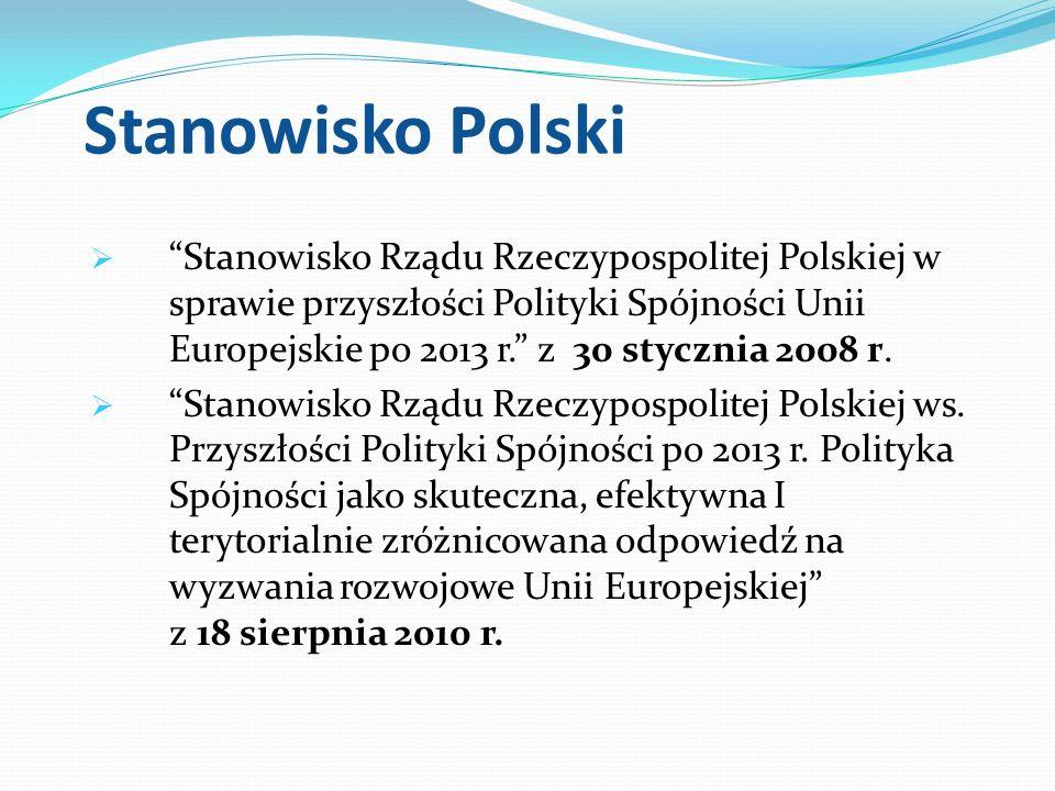 Stanowisko Polski Stanowisko Rządu Rzeczypospolitej Polskiej w sprawie przyszłości Polityki Spójności Unii Europejskie po 2013 r. z 30 stycznia 2008 r