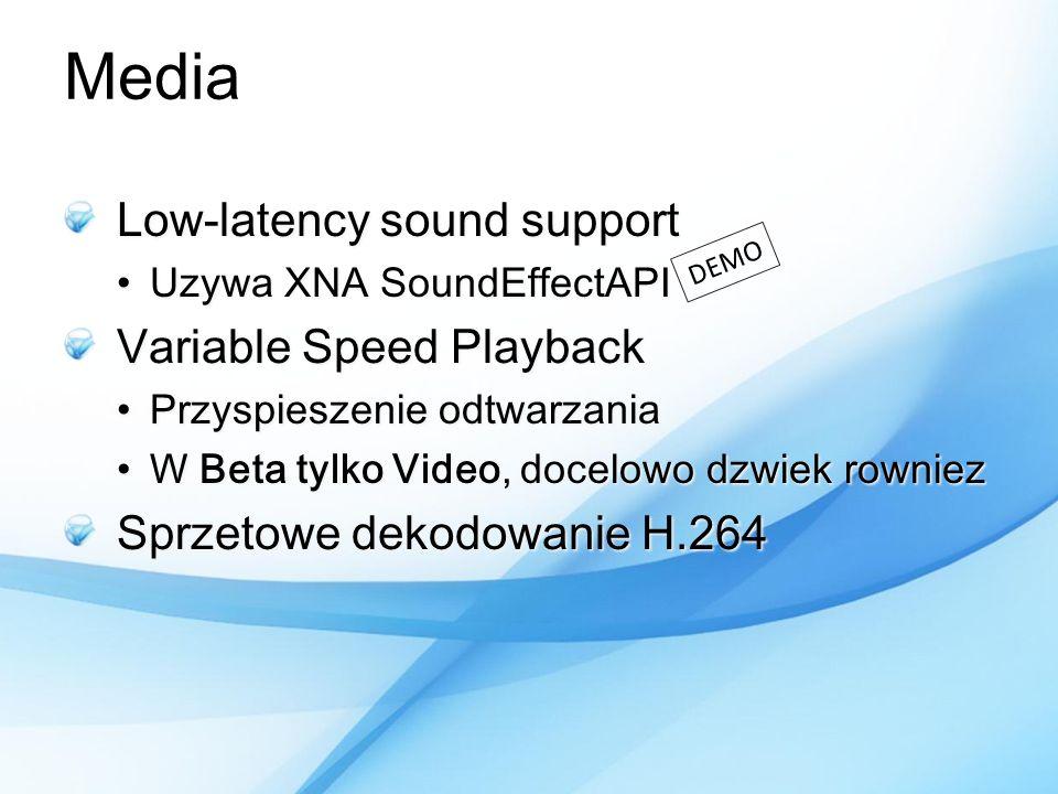 Media Low-latency sound support Uzywa XNA SoundEffectAPIUzywa XNA SoundEffectAPI Variable Speed Playback Przyspieszenie odtwarzaniaPrzyspieszenie odtw