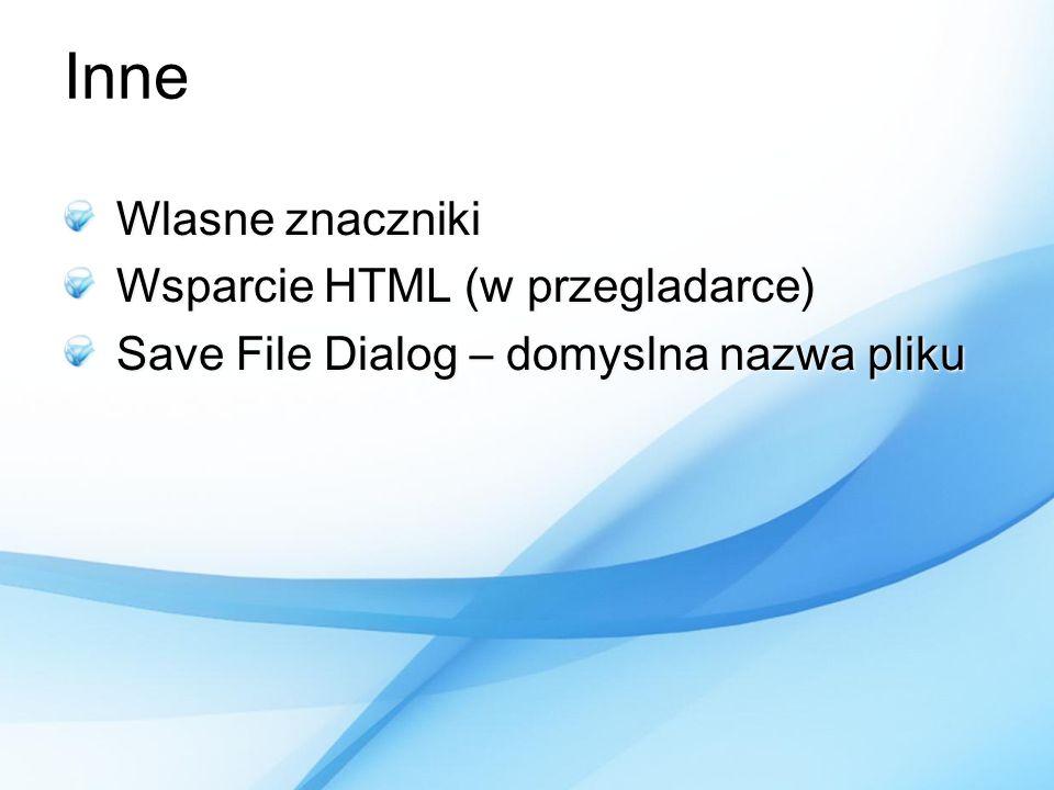 Inne Wlasne znaczniki Wsparcie HTML (w przegladarce) Save File Dialog – domyslna nazwa pliku