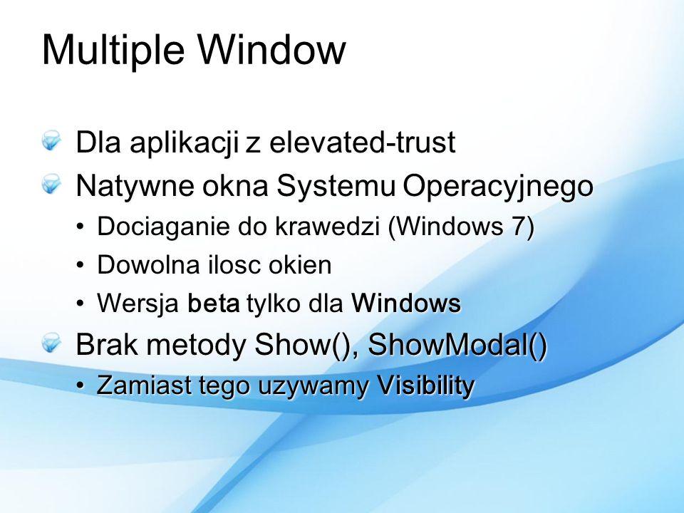 Multiple Window Dla aplikacji z elevated-trust Natywne okna Systemu Operacyjnego Dociaganie do krawedzi (Windows 7)Dociaganie do krawedzi (Windows 7)
