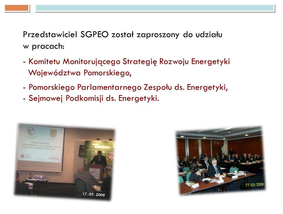 Przedstawiciel SGPEO został zaproszony do udziału w pracach: - Komitetu Monitorującego Strategię Rozwoju Energetyki Województwa Pomorskiego, - Pomorsk