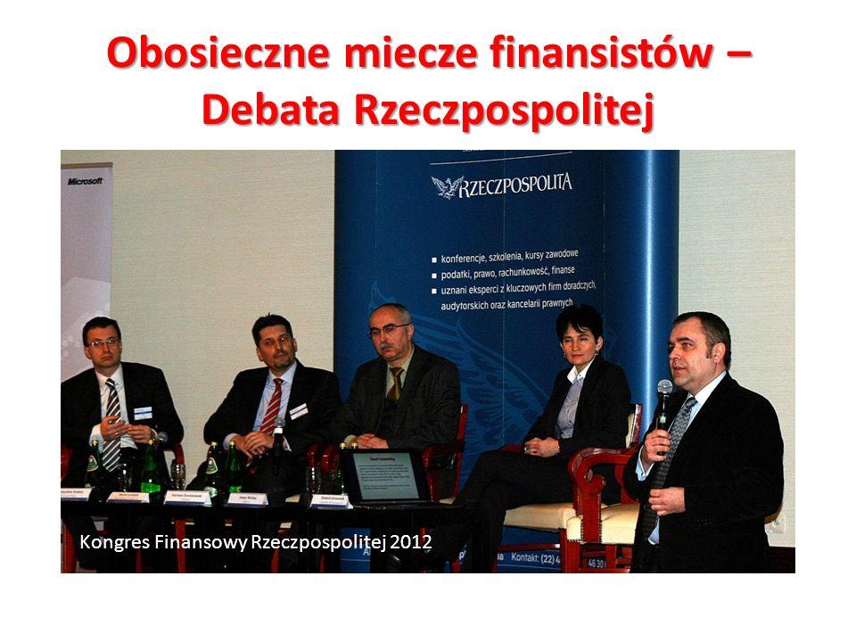 Obosieczne miecze finansistów – Debata Rzeczpospolitej Kongres Finansowy Rzeczpospolitej 2012