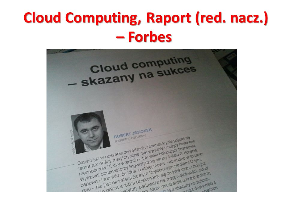 Cloud Computing, Raport (red. nacz.) – Forbes Cloud Computing, Raport (red. nacz.) – Forbes