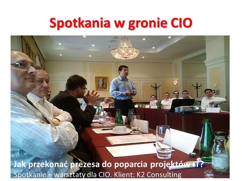 Spotkania w gronie CIO Jak przekonać prezesa do poparcia projektów IT? Spotkanie – warsztaty dla CIO. Klient: K2 Consulting