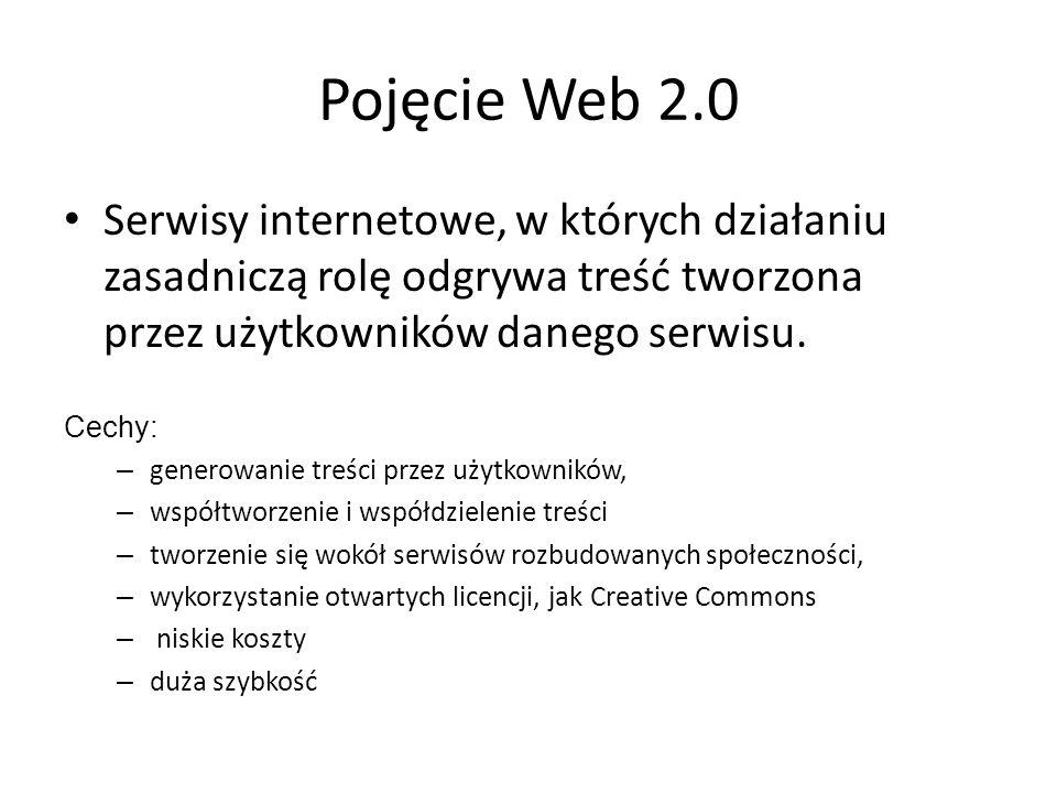 Pojęcie Web 2.0 Serwisy internetowe, w których działaniu zasadniczą rolę odgrywa treść tworzona przez użytkowników danego serwisu.