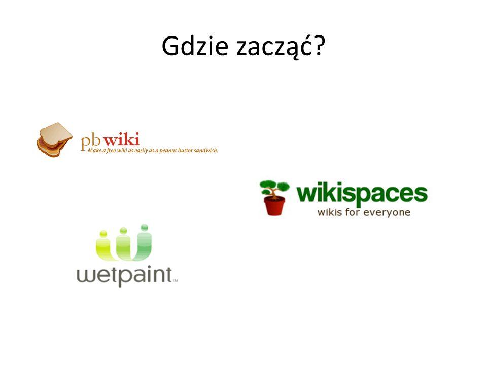 Gdzie zacząć? Handouts: http://classroomth.pbwiki.com