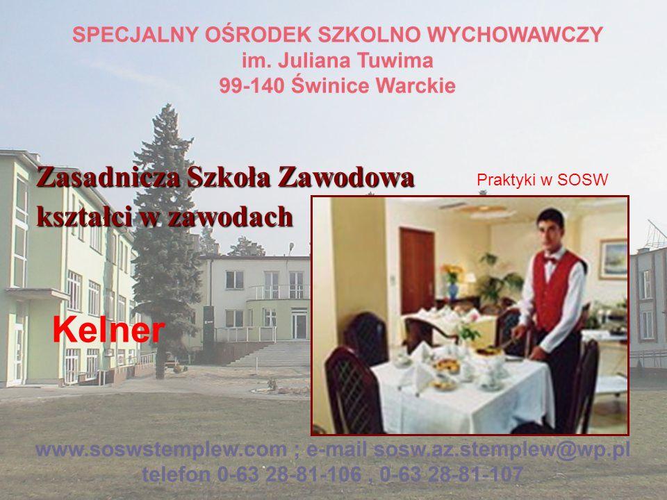 Zasadnicza Szkoła Zawodowa kształci w zawodach Kelner Praktyki w SOSW