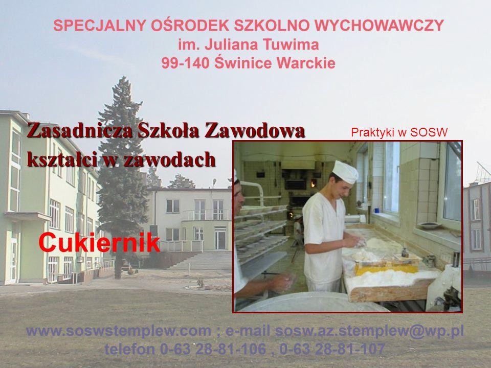 Zasadnicza Szkoła Zawodowa kształci w zawodach Cukiernik Praktyki w SOSW