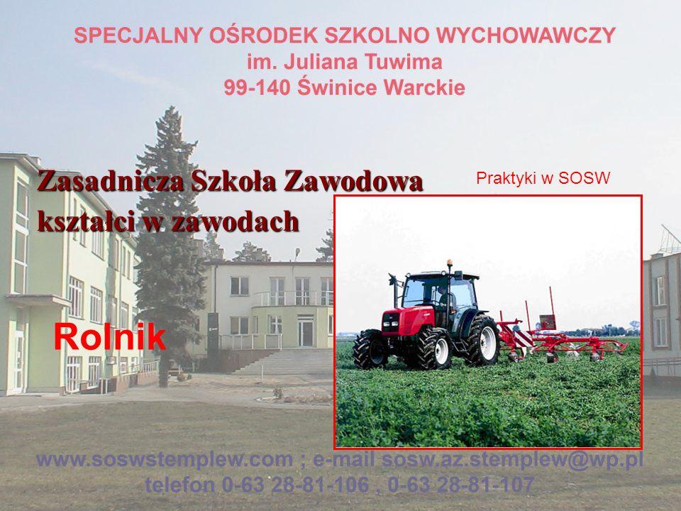 Zasadnicza Szkoła Zawodowa kształci w zawodach Rolnik Praktyki w SOSW