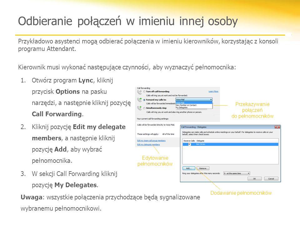 Odbieranie połączeń w imieniu innej osoby Przykładowo asystenci mogą odbierać połączenia w imieniu kierowników, korzystając z konsoli programu Attenda