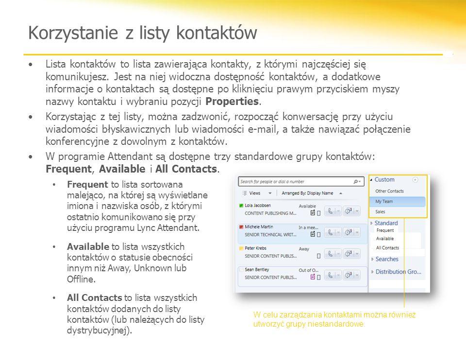 Korzystanie z listy kontaktów Lista kontaktów to lista zawierająca kontakty, z którymi najczęściej się komunikujesz. Jest na niej widoczna dostępność