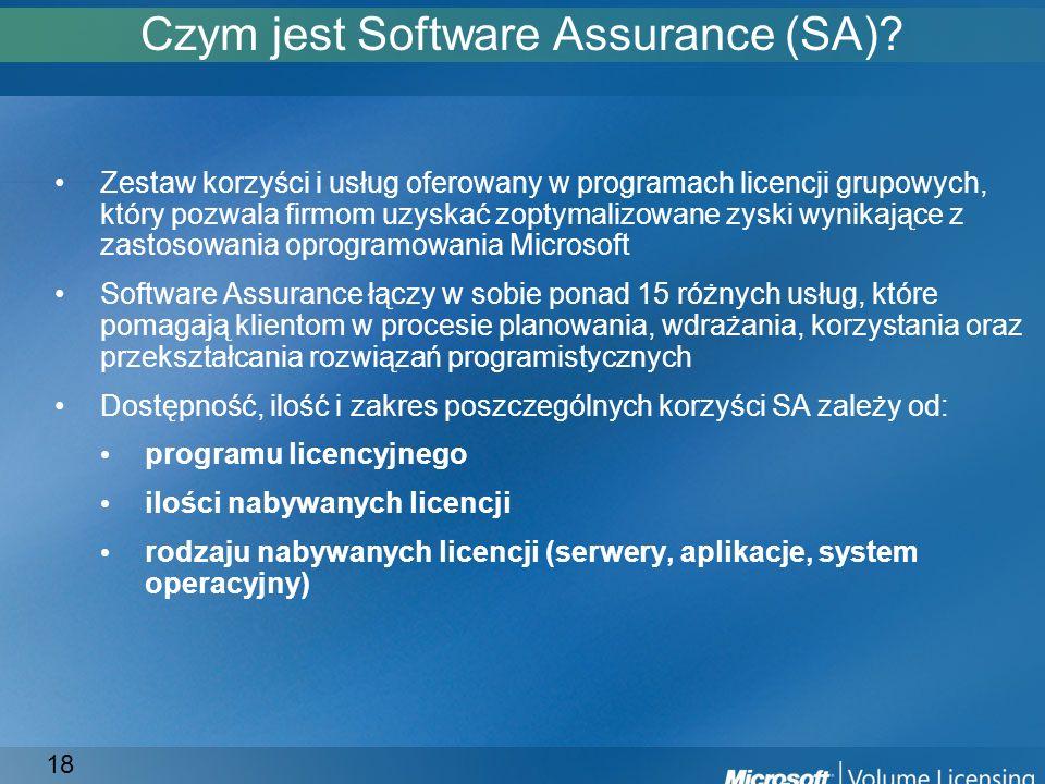 18 Czym jest Software Assurance (SA)? Zestaw korzyści i usług oferowany w programach licencji grupowych, który pozwala firmom uzyskać zoptymalizowane