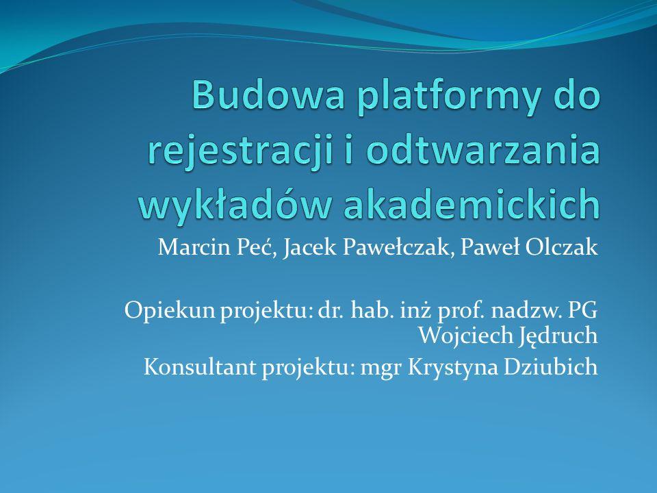Marcin Peć, Jacek Pawełczak, Paweł Olczak Opiekun projektu: dr. hab. inż prof. nadzw. PG Wojciech Jędruch Konsultant projektu: mgr Krystyna Dziubich