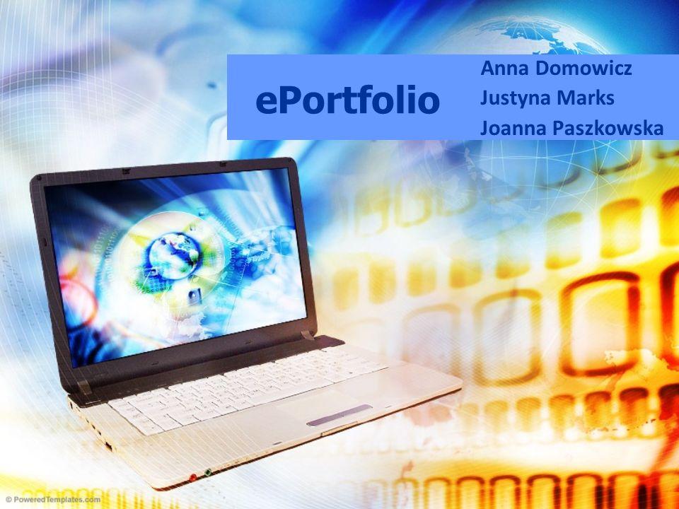 Inna definicja: ePortfolio 5) ePortfolio przechowywane jest w Internecie i dostępne w dowolnym czasie, z dowolnego miejsca.