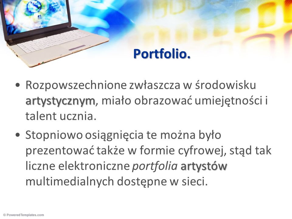 Wykorzystanie ePortfolio Wspieranie przejścia w nowe środowisko: Dzięki ePortfolio można zbudować bogatszy i dostępny do wglądu w każdej chwili obraz umiejętności ucznia.