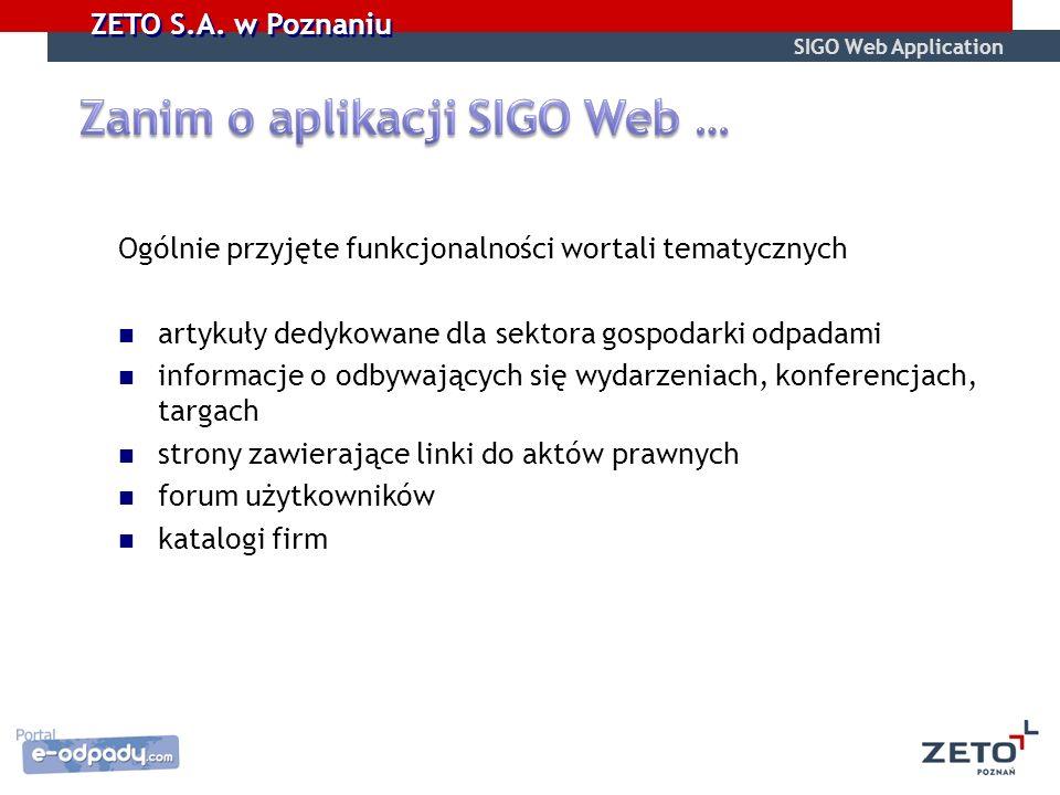 ZETO S.A. w Poznaniu Ogólnie przyjęte funkcjonalności wortali tematycznych artykuły dedykowane dla sektora gospodarki odpadami informacje o odbywający