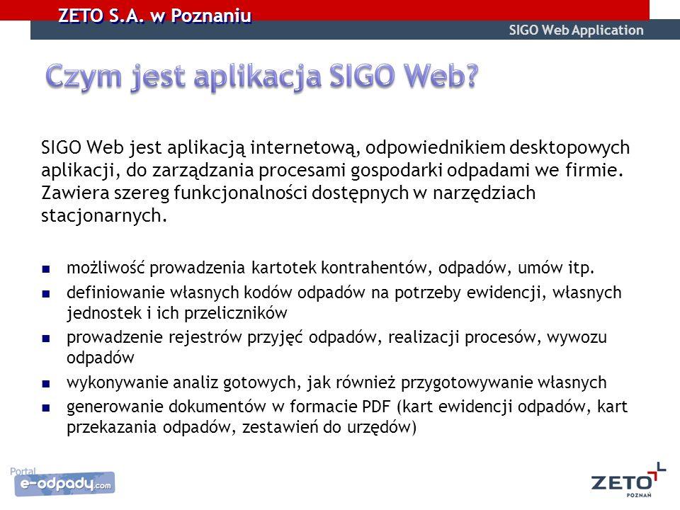 SIGO Web jest aplikacją internetową, odpowiednikiem desktopowych aplikacji, do zarządzania procesami gospodarki odpadami we firmie. Zawiera szereg fun