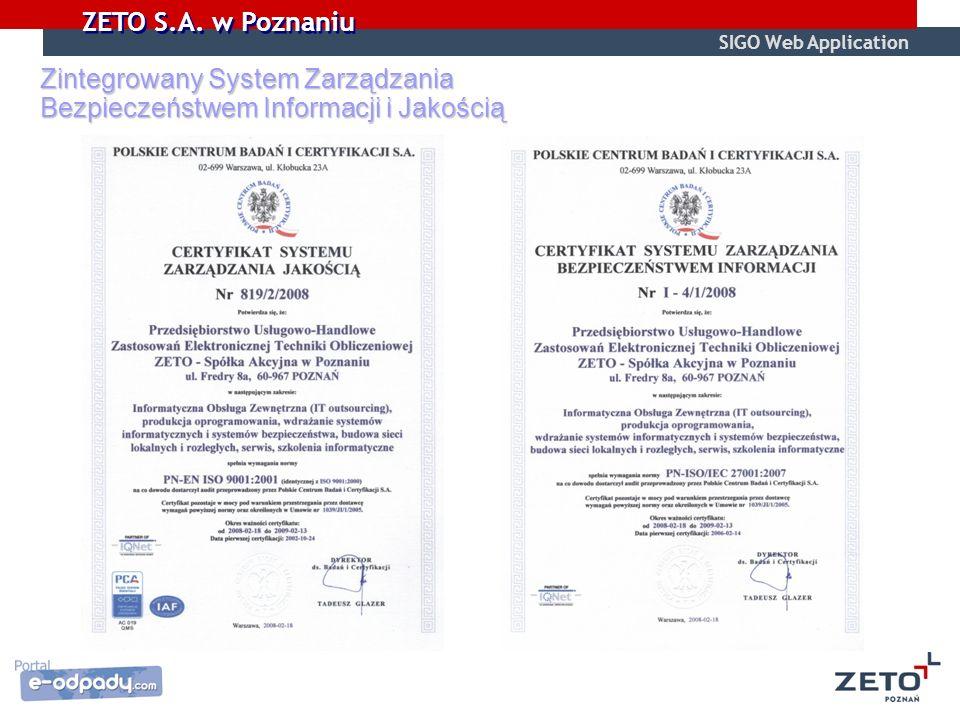 ZETO S.A. w Poznaniu Zintegrowany System Zarządzania Bezpieczeństwem Informacji i Jakością SIGO Web Application
