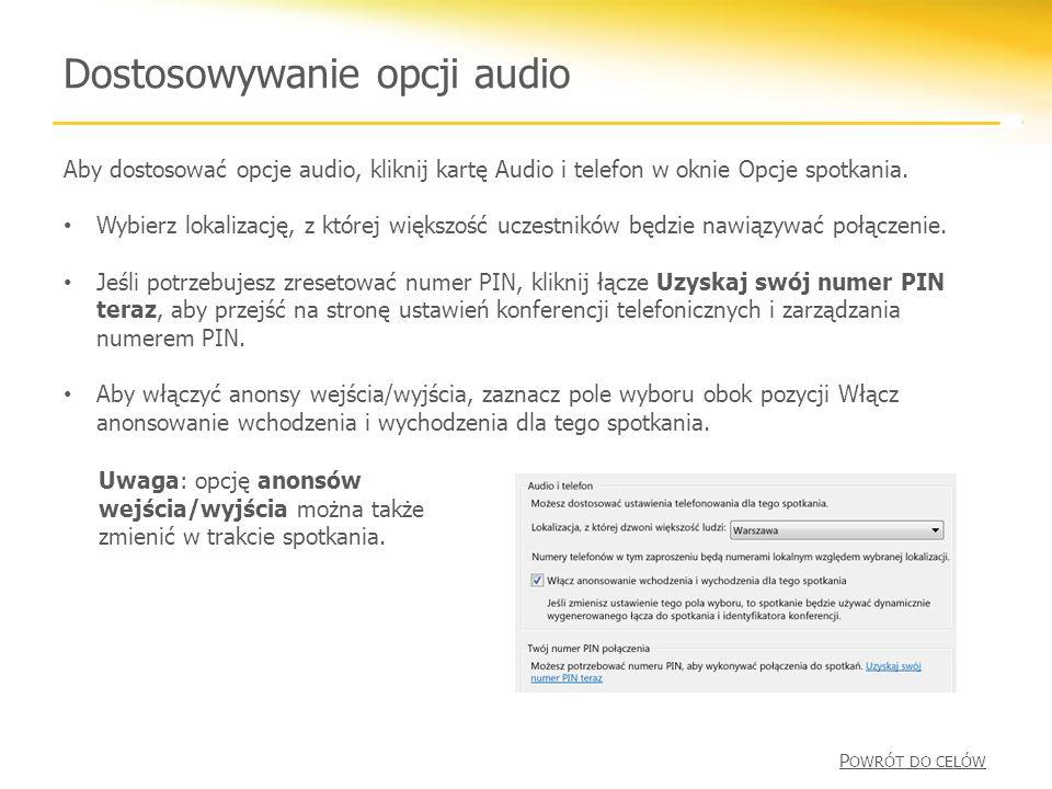 Dostosowywanie opcji audio Aby dostosować opcje audio, kliknij kartę Audio i telefon w oknie Opcje spotkania.