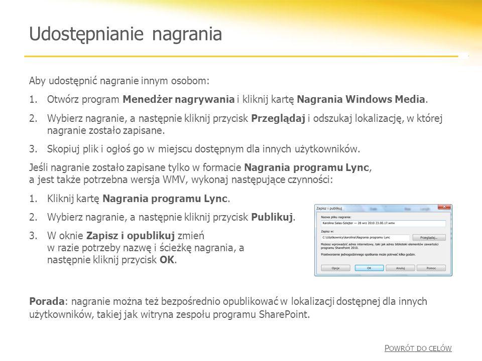 Udostępnianie nagrania Aby udostępnić nagranie innym osobom: 1.Otwórz program Menedżer nagrywania i kliknij kartę Nagrania Windows Media.