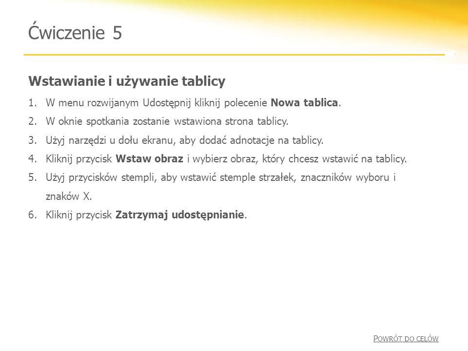 Wstawianie i używanie tablicy Ćwiczenie 5 1.W menu rozwijanym Udostępnij kliknij polecenie Nowa tablica.