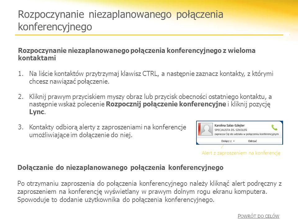 Dołączanie do niezaplanowanego połączenia konferencyjnego Po otrzymaniu zaproszenia do połączenia konferencyjnego należy kliknąć alert podręczny z zaproszeniem na konferencję wyświetlany w prawym dolnym rogu ekranu komputera.
