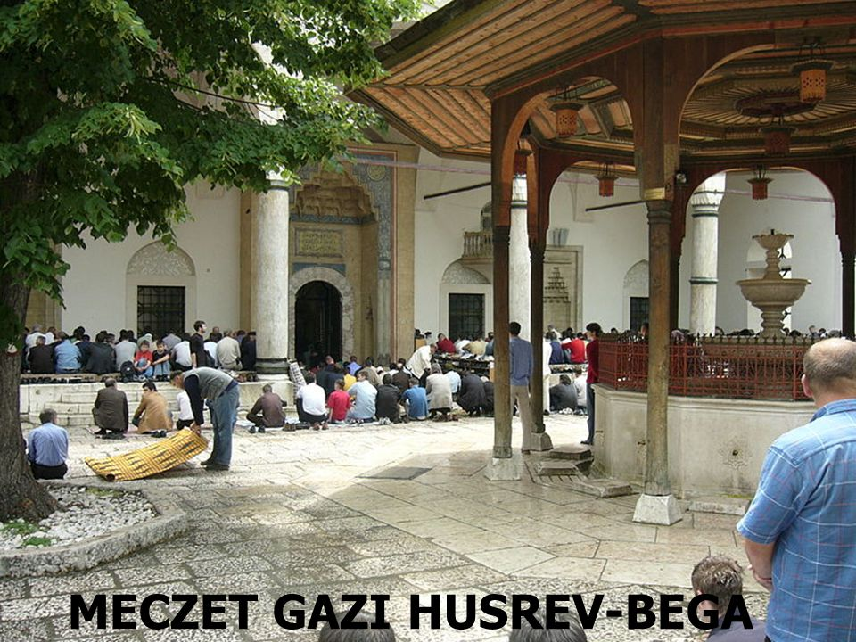 MECZET GAZI HUSREV-BEGA