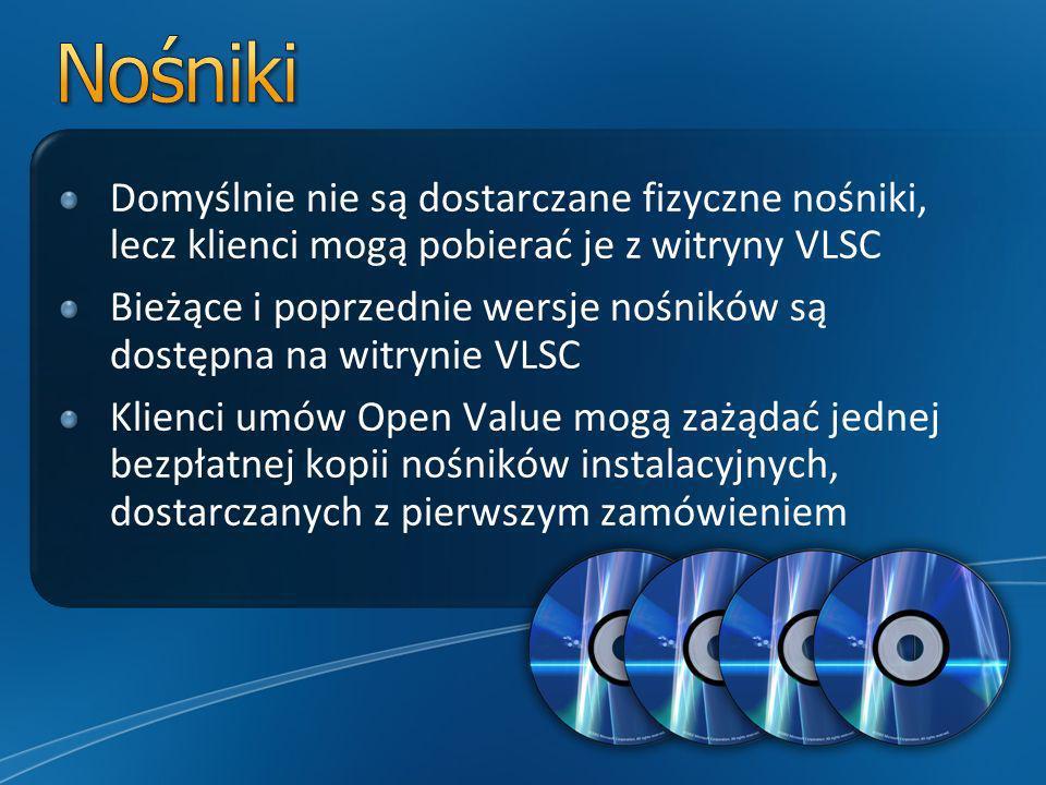 Domyślnie nie są dostarczane fizyczne nośniki, lecz klienci mogą pobierać je z witryny VLSC Bieżące i poprzednie wersje nośników są dostępna na witrynie VLSC Klienci umów Open Value mogą zażądać jednej bezpłatnej kopii nośników instalacyjnych, dostarczanych z pierwszym zamówieniem