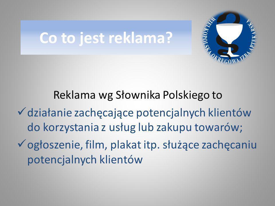 Co to jest reklama? Reklama wg Słownika Polskiego to działanie zachęcające potencjalnych klientów do korzystania z usług lub zakupu towarów; ogłoszeni