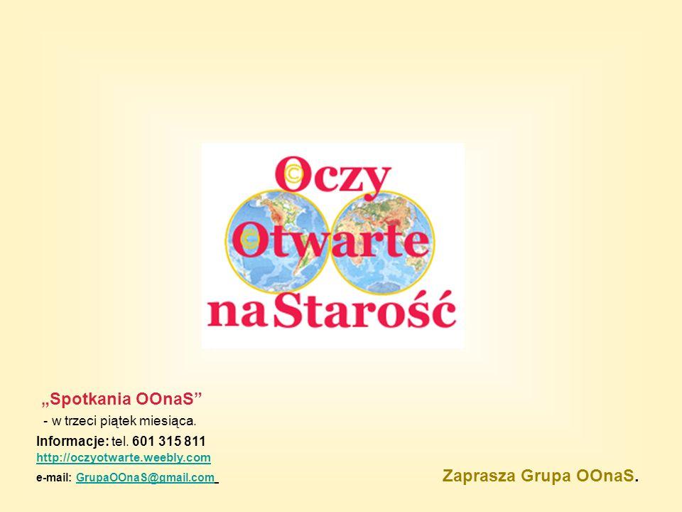 Spotkania OOnaS - w trzeci piątek miesiąca. Informacje: tel.